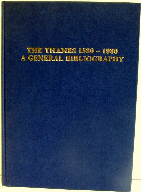 The Thames 1580-1980, a general bibliography  -  Ben Cohen