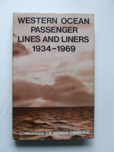 The Western Ocean Passenger Lines and Liners 1934-1969