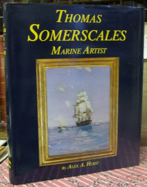 Thomas Somerscales,  marine artist, his life and work
