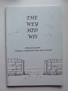 Wey Hid Wis, memories from Stenness Diamond Club and friends