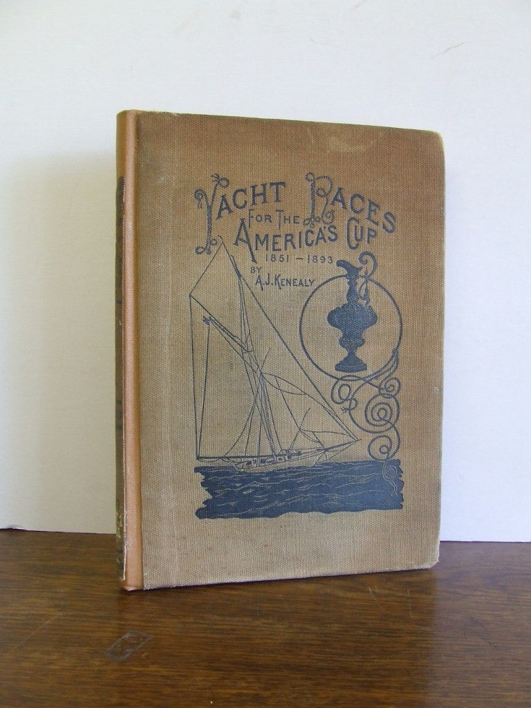 Yacht Races for the America's Cup 1851-1893  -   A.J. Kenealy