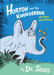 Horton and the Kwuggerbug and More Lost Stories-9780008183516