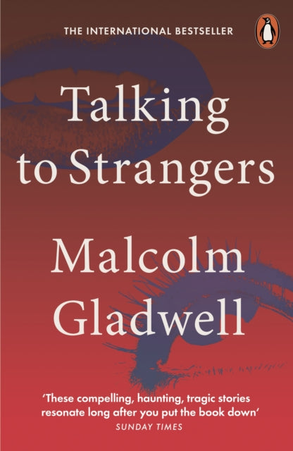 Talking to Strangers : What We Should Know about the People We Don't Know-9780141988498