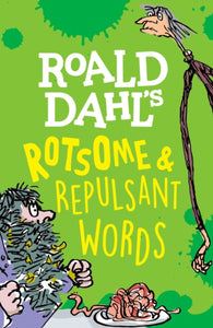 Roald Dahl's Rotsome & Repulsant Words-9780192771971