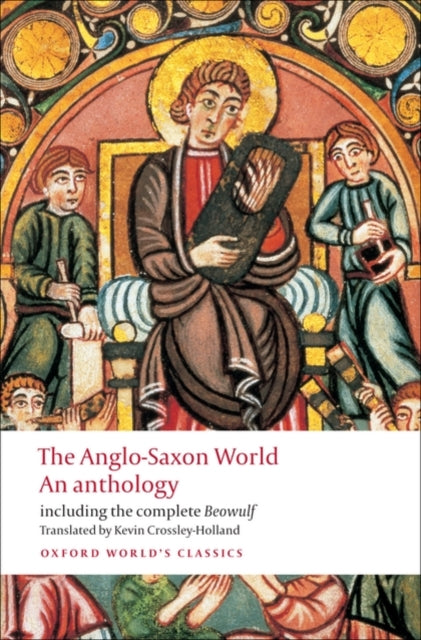 The Anglo-Saxon World : An Anthology-9780199538713