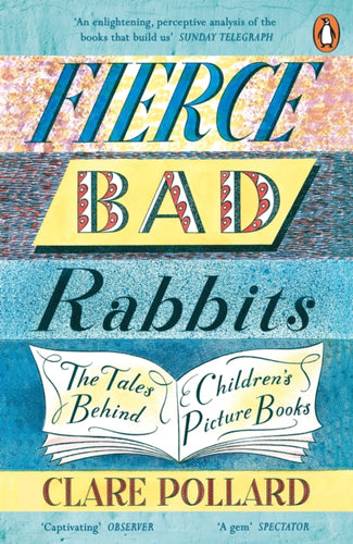 Fierce Bad Rabbits : The Tales Behind Children's Picture Books-9780241354797