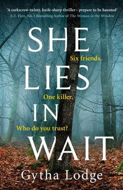 She Lies in Wait : Six friends. One killer. Who do you trust?-9780241362976