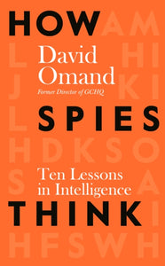 How Spies Think : Ten Lessons in Intelligence-9780241385180