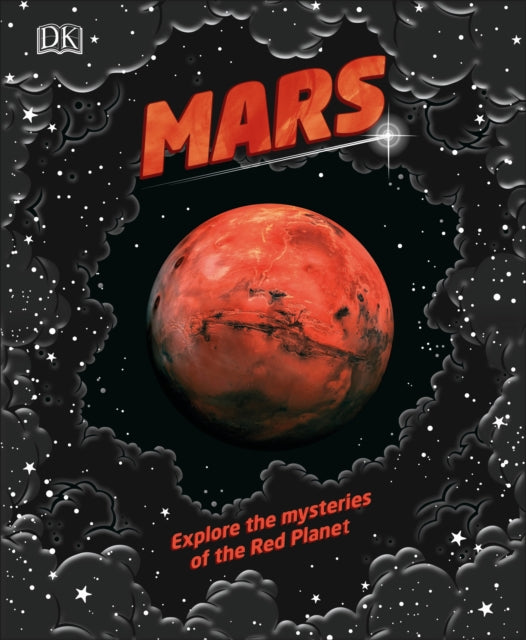Mars : Explore the mysteries of the Red Planet-9780241409589