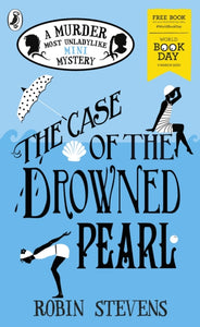 The Case of the Drowned Pearl: A Murder Most Unladylike Mini-Mystery : World Book Day 2020-9780241427316