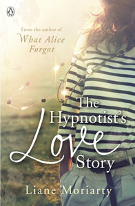 The Hypnotist's Love Story : From the bestselling author of Big Little Lies, now an award winning TV series-9780241955062
