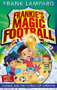 Frankie's Magic Football: Frankie and the World Cup Carnival : Book 6-9780349124438