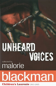 Unheard Voices : An Anthology of Stories and Poems to Commemorate the Bicentenary Anniversary of the Abolition of the Slave Trade-9780552556002