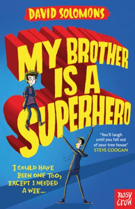 My Brother Is a Superhero : Winner of the Waterstones Children's Book Prize-9780857634795