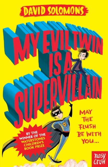 My Evil Twin Is a Supervillain : By the winner of the Waterstones Children's Book Prize-9780857639561