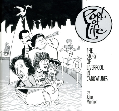Pool of Life : The Story of Liverpool in Caricatures-9780954449940