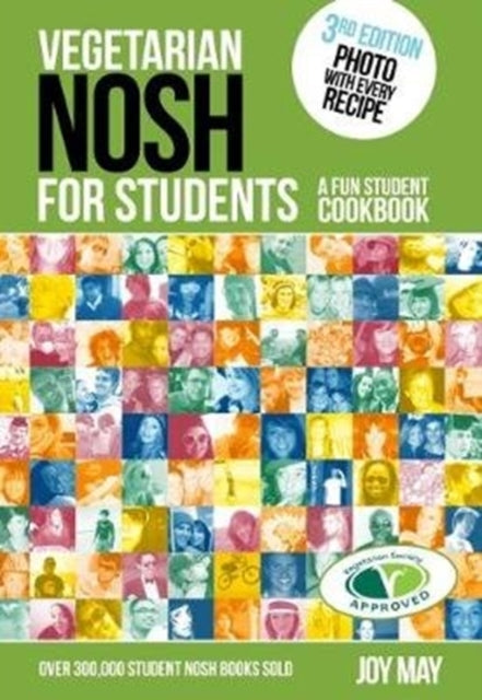 Vegetarian NOSH for Students : A Fun Student Cookbook  - Photo with Every Recipe - Vegetarian Society Approved-9780993260940