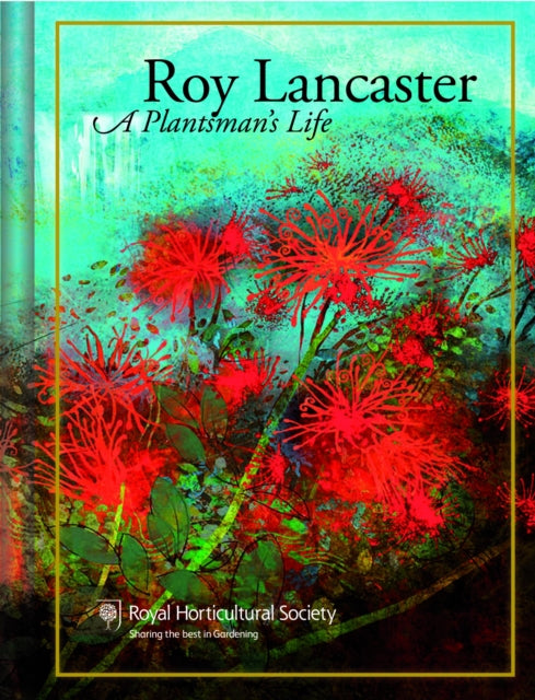 Roy Lancaster : My Life with Plants-9780993389252