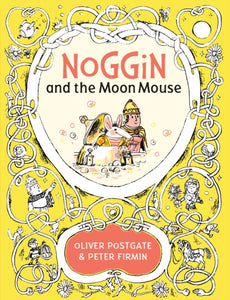 Noggin and the Moon Mouse : 5-9781405281416