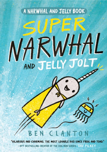 Super Narwhal and Jelly Jolt (Narwhal and Jelly 2)-9781405295314