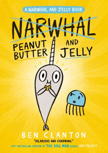 Peanut Butter and Jelly (Narwhal and Jelly 3)-9781405295321