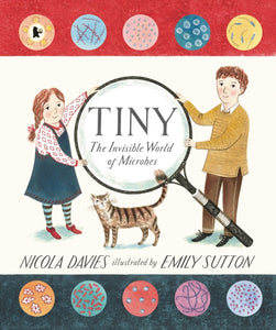 Tiny : The Invisible World of Microbes-9781406360707