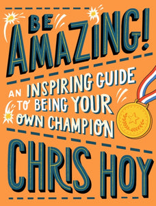 Be Amazing! An inspiring guide to being your own champion-9781406394733