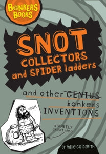 Snot Collectors and Spider Ladders and Other Bonkers Inventions-9781407124537