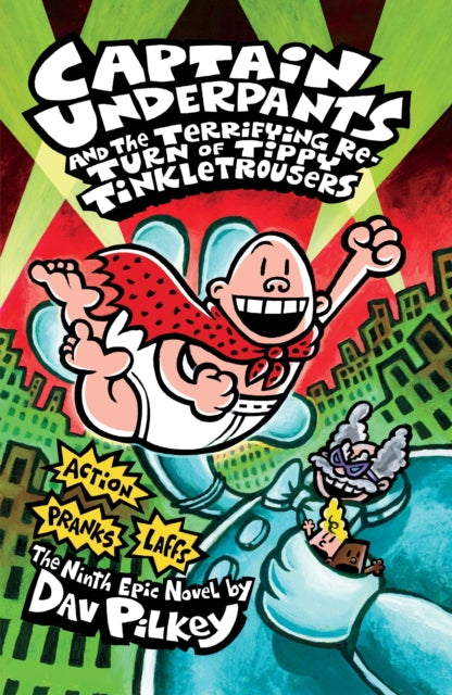 Captain Underpants and the Terrifying Return of Tippy Tinkletrousers-9781407133300