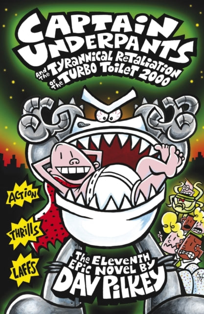 Captain Underpants and the Tyrannical Retaliation of the Turbo Toilet 2000 : 11-9781407138299