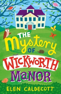 The Mystery of Wickworth Manor-9781408820483