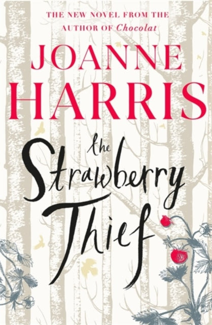 The Strawberry Thief : The Sunday Times bestselling novel from the author of Chocolat-9781409170754