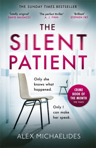 The Silent Patient : The Sunday Times bestselling thriller-9781409181613