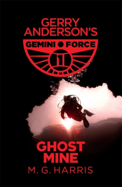 Gemini Force I: Ghost Mine : Book 2-9781444014082