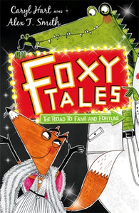 Foxy Tales: The Road to Fame and Fortune : Book 2-9781444909326
