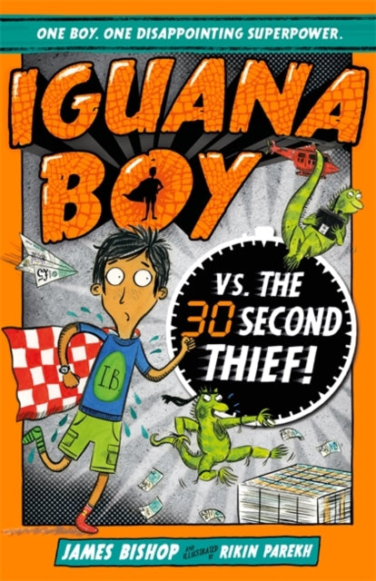 Iguana Boy vs. The 30 Second Thief : Book 2-9781444939408