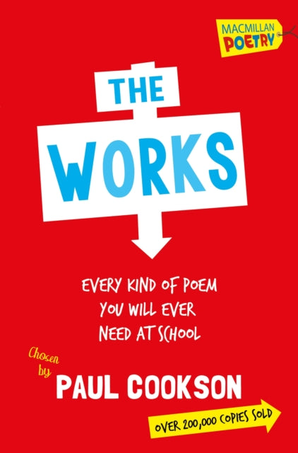 The Works : Every Poem You Will Ever Need At School-9781447273493