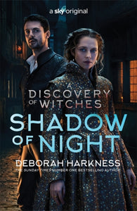 Shadow of Night : the book behind Season 2 of major Sky TV series A Discovery of Witches (All Souls 2)-9781472276568