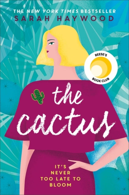 The Cactus : the New York bestselling debut soon to be a Netflix film starring Reese Witherspoon-9781473660632