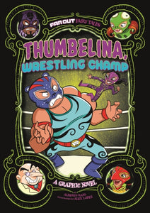 Thumbelina, Wrestling Champ : A Graphic Novel-9781474784740