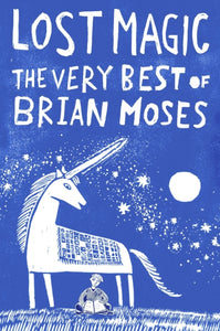 Lost Magic: The Very Best of Brian Moses-9781509838769