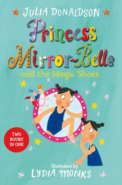 Princess Mirror-Belle and the Magic Shoes : Princess Mirror-Belle Bind Up 2-9781509838820