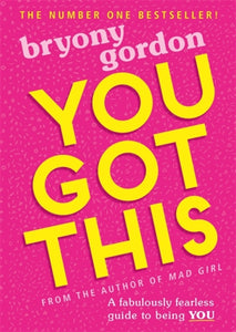 You Got This : A fabulously fearless guide to being YOU-9781526361868