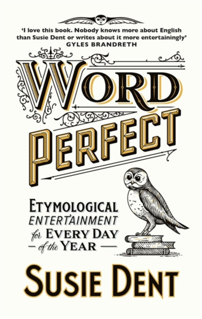 Word Perfect : Etymological Entertainment For Every Day of the Year-9781529311518