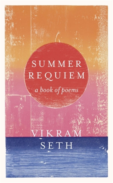 Summer Requiem : From the author or the classic bestseller A SUITABLE BOY-9781780228679