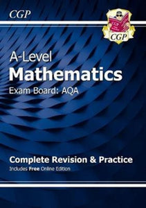 A-Level Maths for AQA: Year 1 & 2 Complete Revision & Practice with Online Edition-9781782948094