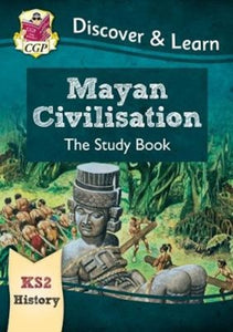 New KS2 Discover & Learn: History - Mayan Civilisation Study Book-9781782949695