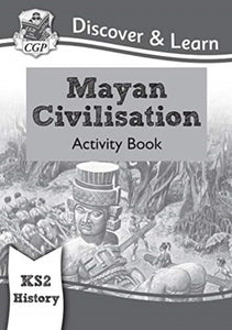 New KS2 Discover & Learn: History - Mayan Civilisation Activity Book-9781782949725