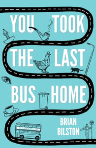 You Took the Last Bus Home : The Poems of Brian Bilston-9781783524921