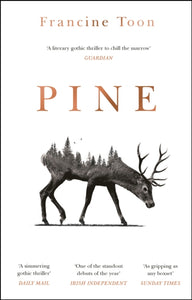 Pine : The spine-chilling and prize-winning, atmospheric debut-9781784164829